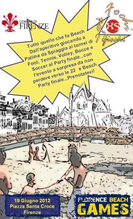 Florence, Beach Games, Foot Volley, Beach Soccer, Beach Tennis, Beach Rugby, Beach Volley, Cheecoting, Castelli di Sabbia, Calcio Fiorentino Femminile, Calcio Storico Fiorentino, Piazza Santa Croce, Firenze, Giugno 2012